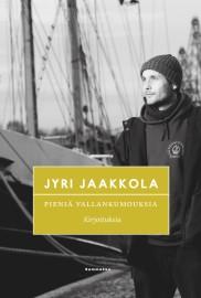 Jaakkola, Jyri: Pieniä vallankumouksia